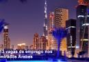213 vagas de emprego nos Emirados Árabes